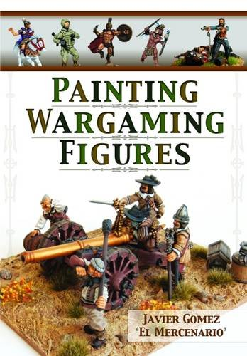 9781848848221: Painting Wargaming Figures