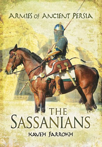 9781848848450: The Armies of Ancient Persia: The Sassanians