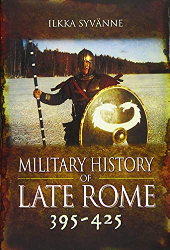 9781848848542: Military History of Late Rome 395-425