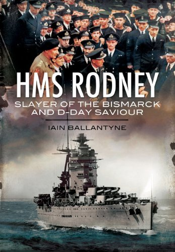 9781848848702: HMS Rodney Slayer of the Bismarck and D-Day Saviour (Warships of the Royal Navy)