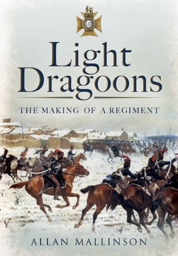 9781848848801: The Light Dragoons: The Making of a Regiment
