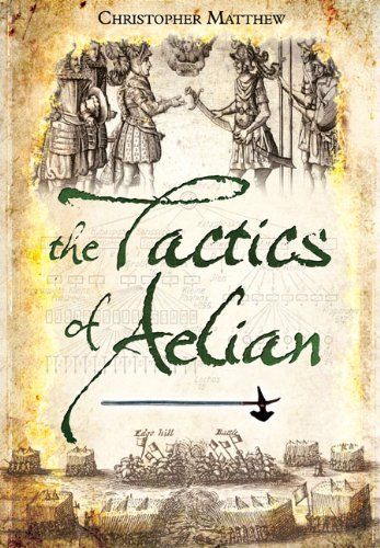 The Tactics of Aelian (1848849001) by Christopher Matthew