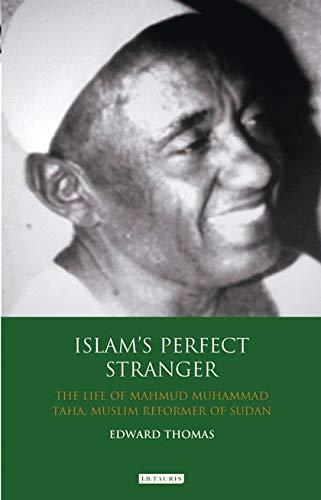 Islam s Perfect Stranger: The Life of Mahmud Muhammad Taha, Muslim Reformer of Sudan (Hardback): ...