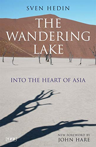 9781848850224: The Wandering Lake: Into the Heart of Asia (Tauris Parke Paperbacks)