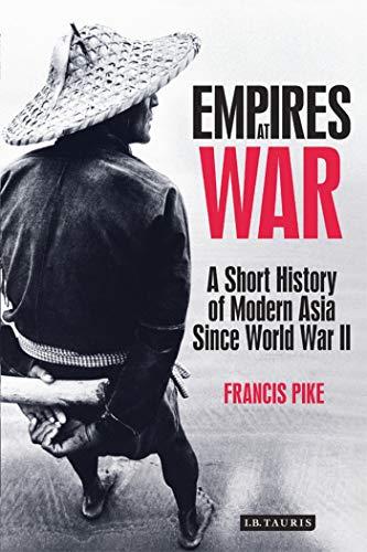 9781848850798: Empires at War: A Short History of Modern Asia Since World War II