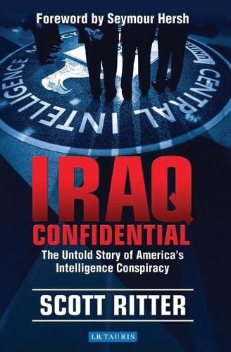 9781848850866: Iraq Confidential: The Untold Story of America's Intelligence Conspiracy