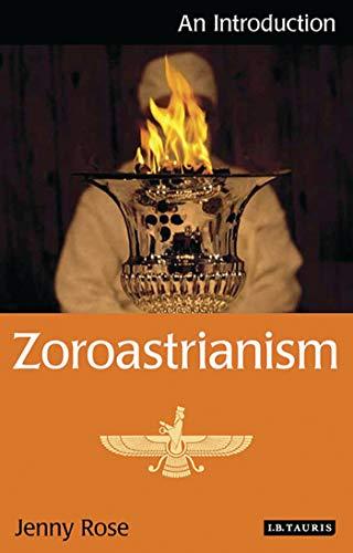Zoroastrianism: An Introduction (Hardback): Jenny Rose
