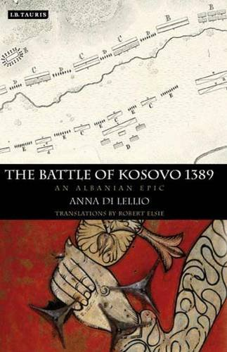 9781848850941: The Battle of Kosovo 1389: An Albanian Epic