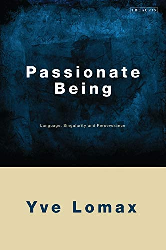 9781848850972: Passionate Being: Language, Singularity and Perseverance