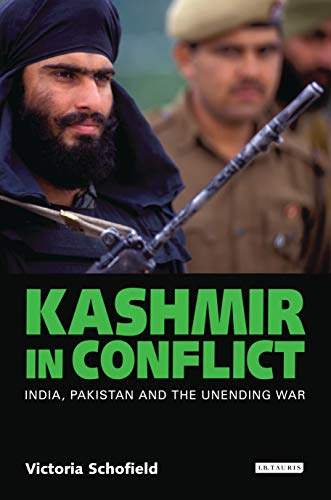 Kashmir in Conflict: India, Pakistan and the: Schofield, Victoria