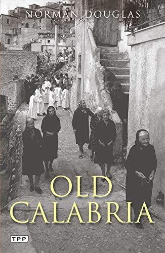 9781848851139: Old Calabria (Tauris Parke Paperbacks)