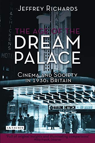 9781848851221: The Age of the Dream Palace: Cinema and Society in 1930s Britain