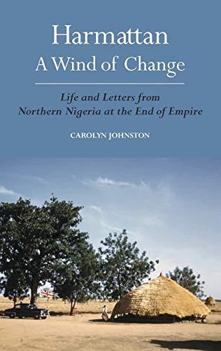 Harmattan, A Wind of Change: Life and: Johnston, Carolyn