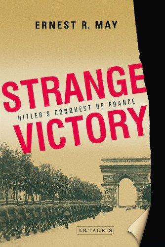9781848851450: Strange Victory: Hitler's Conquest of France