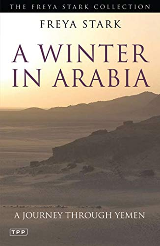 9781848851924: A Winter in Arabia: A Journey through Yemen (Tauris Parke Paperbacks)