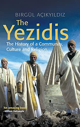 9781848852747: The Yezidis: The History of a Community, Culture and Religion (Library of Modern Religion)