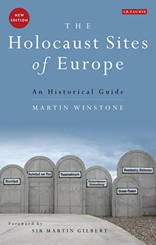 9781848852907: The Holocaust Sites of Europe: An Historical Guide