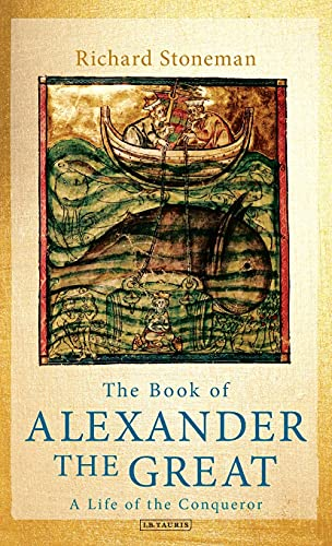 9781848852938: The Book of Alexander the Great: A Life of the Conqueror