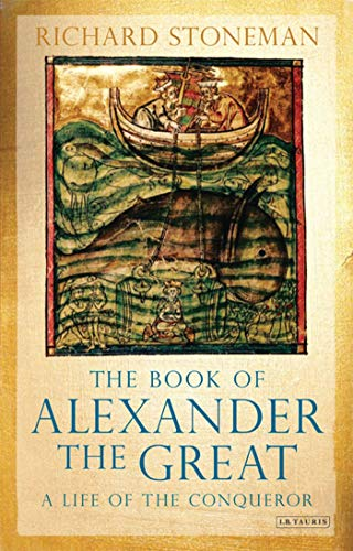 9781848852945: The Book of Alexander the Great: A Life of the Conqueror