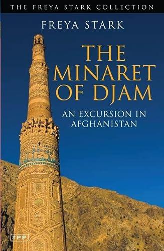 9781848853133: The Minaret of Djam: An Excursion in Afghanistan (Tauris Parke Paperbacks)