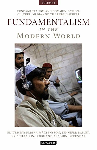 9781848853317: Fundamentalism in the Modern World: v. 2: Fundamentalism and Communication: Culture, Media and the Public Sphere (International Library of Political Studies)