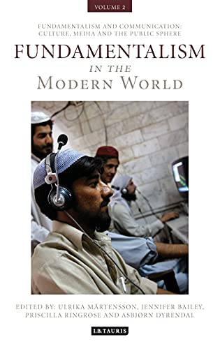 9781848853317: Fundamentalism in the Modern World Vol 2: Fundamentalism and Communication: Culture, Media and the Public Sphere (International Library of Political Studies)