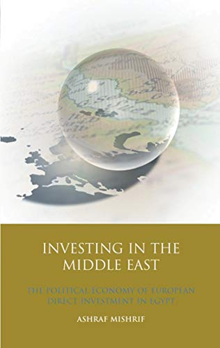 Investing in the Middle East: The Political: Ashraf Mishrif