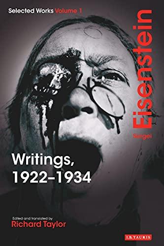 Writings, 1922-1934: Sergei Eisenstein Selected Works, Volume 1 (Selected Works 1): Sergei ...