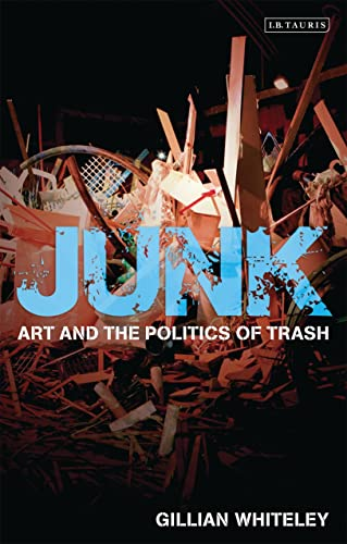 9781848854130: Junk: Art and the Politics of Trash