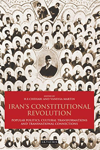 9781848854154: Iran's Constitutional Revolution: Popular Politics, Cultural Transformations and Transnational Connections