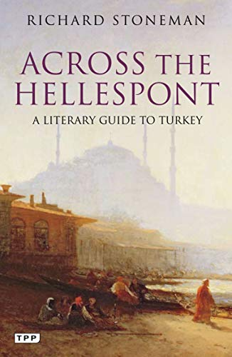 9781848854222: Across the Hellespont: A Literary Guide to Turkey (Tauris Parke Paperbacks)