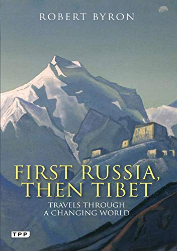 9781848854246: First Russia, Then Tibet: Travels through a Changing World (Tauris Parke Paperbacks)