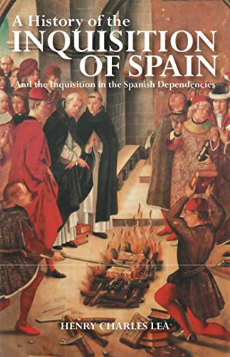 9781848854352: A History of the Inquisition of Spain: And the Inquisition in the Spanish Dependencies
