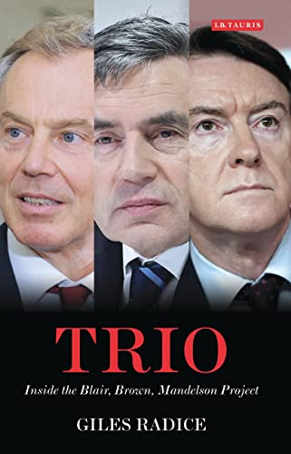 9781848854451: Trio: Inside the Blair, Brown, Mandelson Project