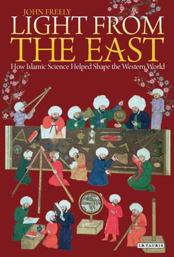 9781848854529: Light from the East: How the Science of Medieval Islam helped to shape the Western World