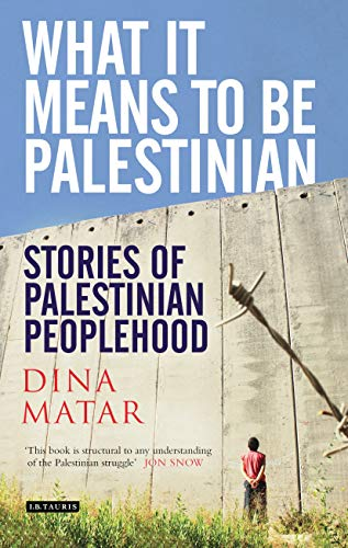 9781848854574: What It Means to be Palestinian: Stories of Palestinian Peoplehood