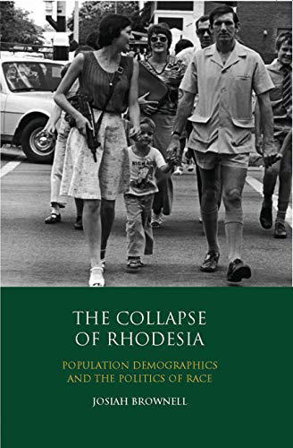 9781848854758: The Collapse of Rhodesia: Population Demographics and the Politics of Race (International Library of African Studies)