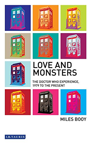 9781848854789: Love and Monsters: The Doctor Who Experience 1979 to the Present (Investigating Cult TV Series)