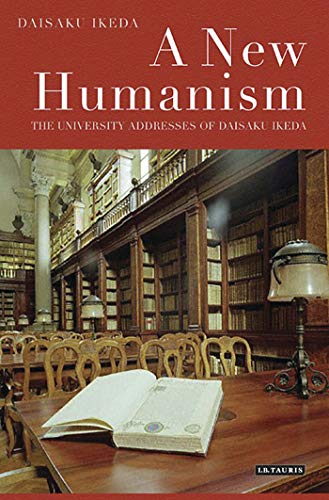 9781848854826: A New Humanism: The University Addresses of Daisaku Ikeda