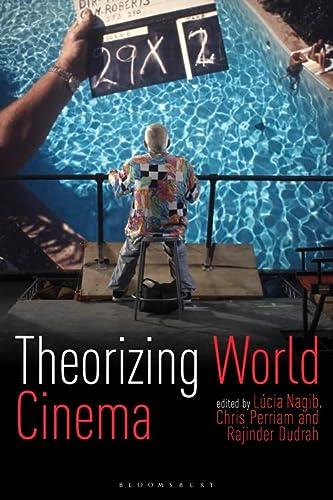 9781848854925: Theorizing World Cinema (Tauris World Cinema Series)