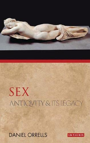 9781848855199: Sex: Antiquity and Its Legacy (Ancients and Moderns)