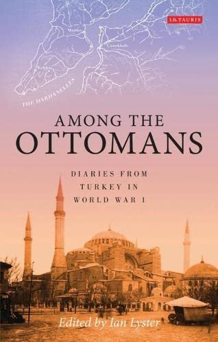 Among the Ottomans: Diaries from Turkey in: Ian Lyster