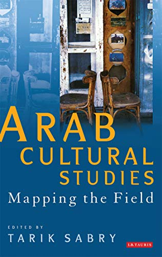 9781848855588: Arab Cultural Studies: Mapping the Field