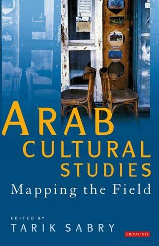 9781848855595: Arab Cultural Studies: Mapping the Field