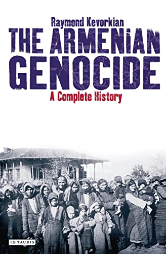 9781848855618: The Armenian Genocide: A Complete History