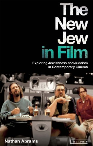 The New Jew in Film: Exploring Jewishness and Judaism in Contemporary Cinema (Hardback): Nathan ...