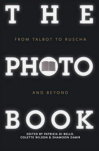 9781848856165: The Photobook: From Talbot to Ruscha and Beyond