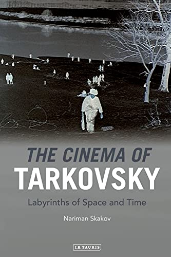 9781848856301: The Cinema of Tarkovsky: Labyrinths of Space and Time (KINO - The Russian Cinema)