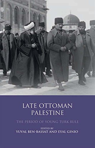 9781848856318: Late Ottoman Palestine: The Period of Young Turk Rule (Library of Ottoman Studies)