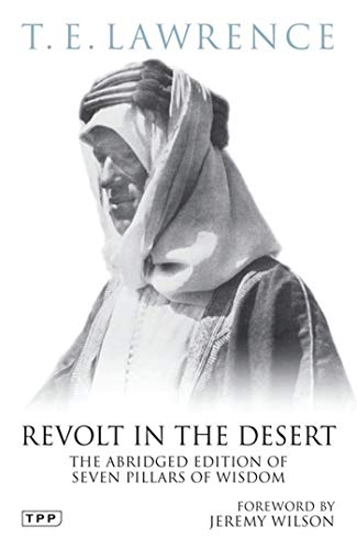 Revolt in the Desert: The Authorised Abridged Edition of 'Seven Pillars of Wisdom': ...